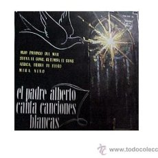 Discos de vinilo: EL PADRE ALBERTO CANTA CANCIONES BLANCAS. HIJO PRODIGO DEL MAR. EP. PHILIPS 1964.. Lote 30134812