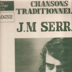 Discos de vinilo: LP J.M.SERRAT - CHANSONS TRADITIONELLES - EDITADO POR LE CHANT DU MONDE EN FRANCIA . Lote 30152451