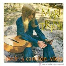 Discos de vinilo: SINGLE VINILO - MARI TRINI - DECIR , CANCION VIEJA. Lote 30586087