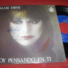 Discos de vinilo: MARI TRINI ESTOY PENSANDO EN TI / MI DESTINO ES LLEGAR TARDE 7 SINGLE 1978 HISPAVOX. Lote 30163805
