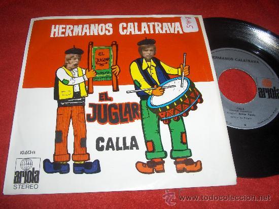 """HERMANOS CALATRAVA CALLA/EL JUGLAR 7"""" SINGLE 1972 ARIOLA ED ESPAÑOLA (Música - Discos - Singles Vinilo - Pop - Rock - Extranjero de los 70)"""