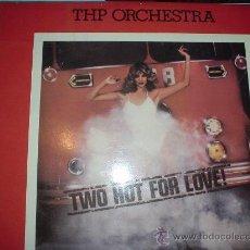 Discos de vinilo: DISCO VINILO. THE ORCHESTRA. TWO HOT FOR LOVE. 1978. EARLY RISER. THP ORCHESTRA. Lote 30167347
