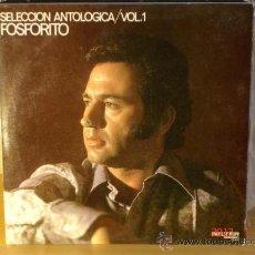Discos de vinilo: FOSFORITO - SELECCIÓN ANTOLOGICA VOL. 1 - BELTER 75.012 - 1971 CARATULA ABIERTA. Lote 30168926