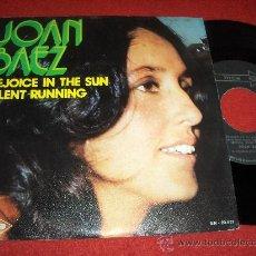 Discos de vinilo: JOAN BAEZ SILENT RUNNIG/REJOICE IN THE SUN 7