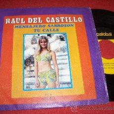 """Discos de vinilo: RAUL DEL CASTILLO MENSAJERO SABROSON/NUESTRA CALLE 7"""" SINGLE 1969 PALOBAL ED ESPAÑOLA. Lote 30177683"""