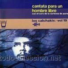 Discos de vinil: LOS CALCHAKIS - CANTATA PARA UN HOMBRE LIBRE - LP - ARION - 1982. Lote 30181694