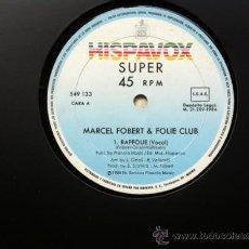Discos de vinilo: MARCEL FOBERT & FOLIE CLUB - RAPFOLIE . MAXI SINGLE . 1984 HISPAVOX ESPAÑA. Lote 30184155