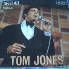 Dischi in vinile: TOM JONES - DELILAH / SMILE - SINGLE DECCA-COLUMBIA 1967 PEPETO. Lote 30218020