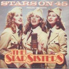 Discos de vinilo: THE STAR SISTERS,STARS ON 45 DEL 83. Lote 30184890