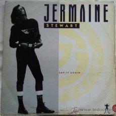 Discos de vinilo: JERMAINE STEWART - SAY IT AGAIN . MAXI SINGLE . 1987 10 RECORDS ENGLAND. Lote 30189343
