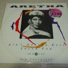 Discos de vinilo: ARETHA FRANKLIN ( AIN'T NOBODY EVER LOVED YOU 2 VERSIONES - INTEGRITY ) ENGLAND-1986 MAXI45. Lote 30222610