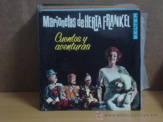 LAS MARIONETAS DE HERTA FRANKEL - CUENTOS Y AVENTURAS - BELTER 12.061 - 1964 -DIFICIL (Música - Discos - LPs Vinilo - Música Infantil)