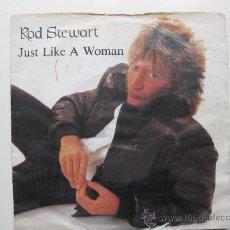 Discos de vinilo: ROD STEWART - JUST LIKE A WOMAN - SINGLE WARNER BROS 1981 BPY. Lote 31896410