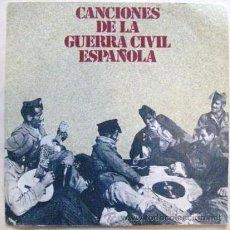 Discos de vinilo: CANCIONES DE LA GUERRA CIVIL ESPAÑOLA. SINGLE 1978..ENVIO GRATIS¡¡¡. Lote 30244079