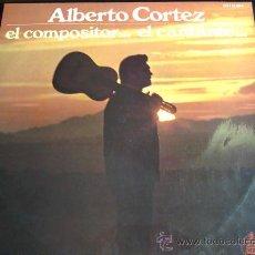 Discos de vinilo: ALBERTO CORTEZ EL COMPOSITOR, EL CANTANTE - LP DE VINILO. Lote 30252071
