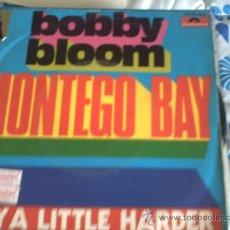 Discos de vinilo: BOBBY BLOOM SINGLE 45 RPM MONTEGO BAY POLYDOR ESPAÑA 1970. Lote 30324270