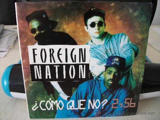 SINGLE FOREIGN NATION, ¿CÓMO QUE NO?, MISMO TEMA POR LAS DOS CARAS, AÑO 1992, (Música - Discos - Singles Vinilo - Rap / Hip Hop)