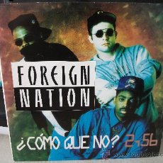 Dischi in vinile: SINGLE FOREIGN NATION, ¿CÓMO QUE NO?, MISMO TEMA POR LAS DOS CARAS, AÑO 1992, . Lote 30337397