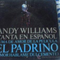 Discos de vinilo: ANDY WILLIAMS TEMA DE AMOR DE LA PELICULA EL PADRINO. SINGLE VINILO 45 RPM PEPETO. Lote 30340953
