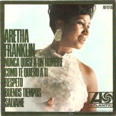 Discos de vinilo: EP EDITADO EN ESPAÑA - ARETHA FRANKLIN - NUNCA QUISE A UN HOMBRE COMO TE QUIERO A TI - RESPETO- BUEN. Lote 30255232