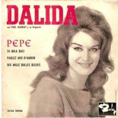 Discos de vinilo: EP DALIDA EDTIADO EN ESPAÑA PEPE- 21 MILA BACI- PARLEZ MOI D'AMOUR- DIX MILLE BULLES BLEUES. Lote 30255726