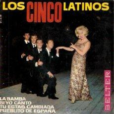Discos de vinilo: EP LOS CINCO LATINOS - LA BAMBA - SI YO CANTO - TU ESTAS CAMBIADA - PUEBLECITO DE ESPAÑA. Lote 30258087