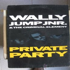 Discos de vinilo: WALLY JUMP JNR. & THE CRIMINAL ELEMENT - PRIVATE PARTY - MAXI GRIND 1987 BPY. Lote 32035804