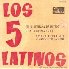 Discos de vinilo: EP LOS CINCO LATINOS - EN LA MONTAÑA DE IMITTOS-UNA LAGRIMA TUYA- LEJANA TIERRA MIA - CUANDO LLEGUE . Lote 30274451