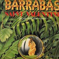 Discos de vinilo: BARRABAS. FERNANDO ARBEX.LOS BRINCOS. MAXI EP 12´´ 45 RPM. SAINT VALENTINE+2. CBS 1984. Lote 30276911