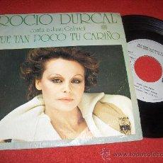 Discos de vinilo: ROCIO DURCAL TARDE/FUE TAN POCO TU CARIÑO 7