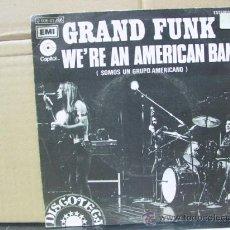 Discos de vinilo: GRAND FUNK - WE'RE AN AMERICAN BAND / CREEPIN' - EDICION ESPAÑOLA - EMI 1973. Lote 30322305