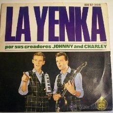Discos de vinilo: LA YENKA (JOHNNY AND CHARLEY) HISPA VOX HH 17-308 AÑO 1964. Lote 30344739