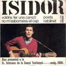 Discos de vinilo: ISIDOR - VOLDRIA FER UNA CANÇO + 3 (EP DE 4 CANCIONES) EDIGSA 1969 - EX/EX. Lote 30348684