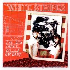 Discos de vinilo: THE WHITE STRIPES - THE BIG THREE KILLED MY BABY. Lote 30354183