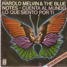 Discos de vinilo: SINGLE HAROLD MELVIN THE BLUE NOTES - CUENTA AL MUNDO LO QUE SIENTO POR TI -SABES COMO HACERME SENTI. Lote 30370695