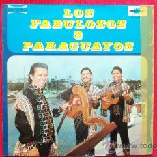 Discos de vinilo: LOS FABULOSOS 3 PARAGUAYOS. Lote 30816820