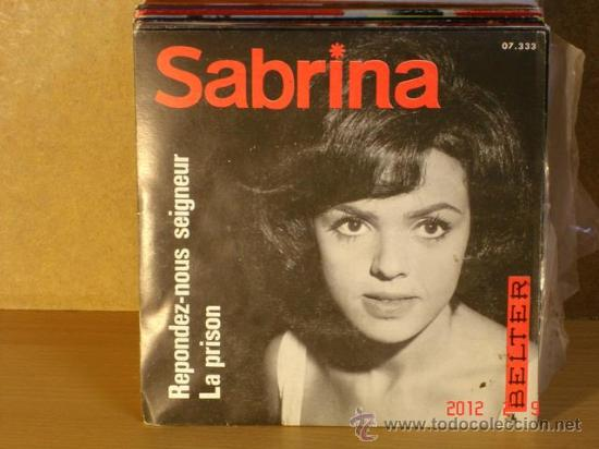 SABRINA - REPONDEZ-NOUS SEIGNEUR / LA PRISON - BELTER 07-333 - 1966 (Música - Discos - Singles Vinilo - Canción Francesa e Italiana)