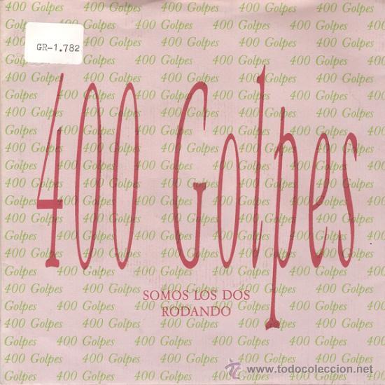 400 GOLPES - SOMOS LOS DOS / RODANDO (45 RPM) VADERECORDS 1991 - EX/EX+ (Música - Discos - Singles Vinilo - Grupos Españoles de los 90 a la actualidad)