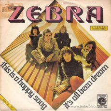 Discos de vinilo: ZEBRA - THIS IS A HAPPY SONG / IT´S ALL BEEN DREAM (45 RPM) NOVOLA 1972 - PROMO! - VG++/VG++. Lote 30446291