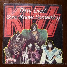 Discos de vinilo: KISS - DIRTY LIVIN´ - SURE KNOW SOMETHING - CASABLANCA RECORD - EDICIÓN FRANCESA. Lote 30479292