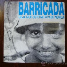 Discos de vinil: BARRICADA - DEJA QUE ESTO NO ACABE NUNCA - MISMA CANCIÓN EN DOS CARAS - MERCURY - PROMOCIONAL. Lote 30485493