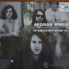 Discos de vinilo: AFGHAN WHIGS-MY WORLD IS EMPTY WITHOUT YOU-VINILO MAXI SINGLE-SUB POP1991. Lote 30501599