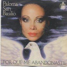 Dischi in vinile: PALOMA SAN BASILIO,POR QUE ME ABANDONASTES DEL 84. Lote 30560318