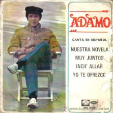 Discos de vinilo: X- ADAMO (CANTA EN ESPAÑOL)...EP-1967....NUESTRA NOVELAS + 3. Lote 30564393