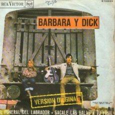 Discos de vinilo: BARBARA Y DICK - SINGLE VINILO 7'' - EDITADO EN ESPAÑA - EL FUNERAL DEL LABRADOR + 1 - RCA 1967. Lote 30566879