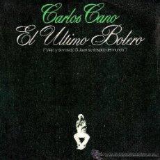 Discos de vinilo: CARLOS CANO - EL ÚLTIMO BOLERO - 1980. Lote 117295767
