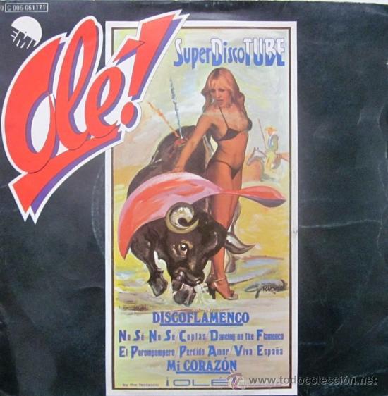 OLÉ! SUPERDISCO TUBE - DISCOFLAMENCO - 1978 (Música - Discos - Singles Vinilo - Flamenco, Canción española y Cuplé)