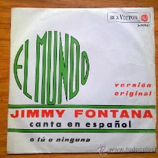 Discos de vinilo: SINGLE, EL MUNDO, JIMMY FONTANA, O TU O NINGUNA, RCA 1965, , 3-10149. Lote 30593494