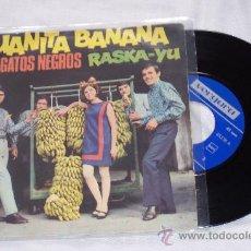 Discos de vinilo: LOS GATOS NEGROS - JUANITA BANANA / RASKA YU -(1966) EXCELENTE ESTADO. Lote 30585309