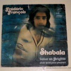 Discos de vinilo: FRÉDÉRIC FRANÇOIS - SHABALA - EXIT 1972. Lote 30596357